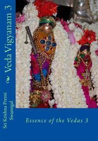 Veda Vigyanam: Essence of the Vedas: Volume 3