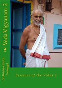 Veda Vigyanam: Essence of the Vedas: Volume 2