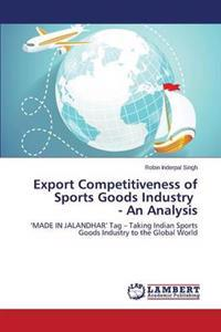 Export Competitiveness of Sports Goods Industry - An Analysis