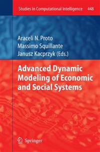 Advanced Dynamic Modeling of Economic and Social Systems