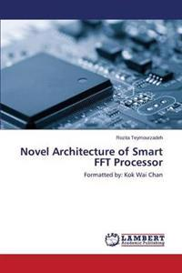Novel Architecture of Smart FFT Processor