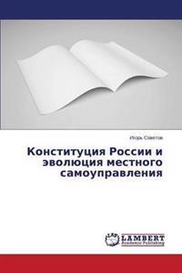 Konstitutsiya Rossii I Evolyutsiya Mestnogo Samoupravleniya