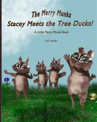 Stacey Meets the Tree Ducks!: A Little Merry Munks Book