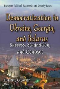 Democratization in Ukraine, GeorgiaBelarus