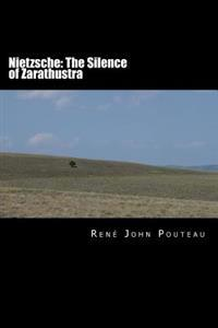 Nietzsche: The Silence of Zarathustra