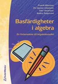 Basfärdigheter i algebra - En förberedelse till högskolestudier i matematik