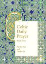 Celtic Daily Prayer Book Two