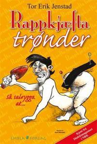 Rappkjæfta trønder - Tor Erik Jenstad | Inprintwriters.org