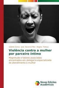 Violencia Contra a Mulher Por Parceiro Intimo