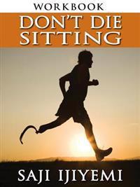 Dont Die Sitting Workbook