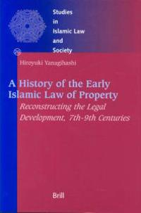 A History of the Early Islamic Law of Property