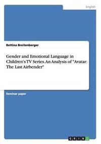 Gender and Emotional Language in Children's TV Series. an Analysis of Avatar