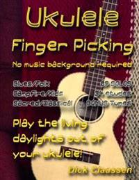 Ukulele Fingerpicking: No Music Background Required