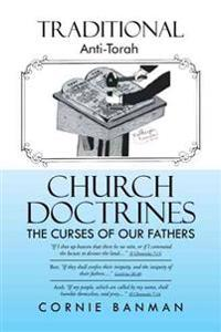 Traditional Anti-torah Church Doctrines
