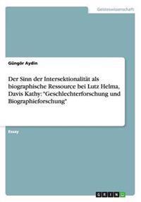 Der Sinn Der Intersektionalitat ALS Biographische Ressource Bei Lutz Helma, Davis Kathy