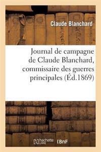 Journal de Campagne de Claude Blanchard, Commissaire Des Guerres Principal Au Corps Auxiliaire