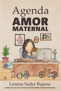 Agenda Amor Maternal: Organizacion Rapida, Eficiente y Facil Para Madres