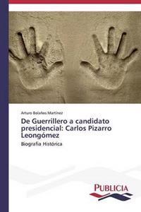 de Guerrillero a Candidato Presidencial