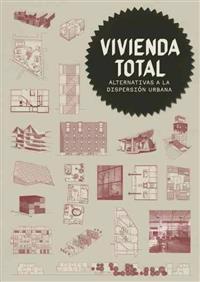 Vivienda Total: Alternativas a la Dispersin Urbana