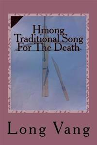 Hmong Traditional Song for the Death: Taw Kiv