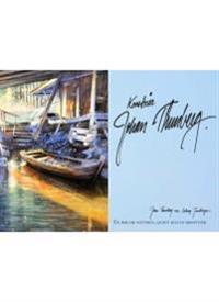 Konstnär Johan Thunberg : en bok om naturen, ljuset och en konstnär