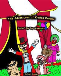 Kratos' Big Top Adventure: The Adventures of Kratos Danger