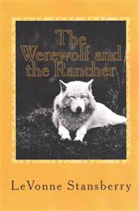The Werewolf and the Rancher