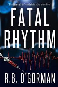 Fatal Rhythm: A Medical Thriller and Christian Mystery