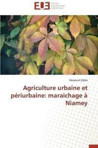 Agriculture Urbaine Et Periurbaine: Maraichage a Niamey