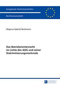 Das Betriebsrentenrecht Im Lichte Des Agg Und Seiner Diskriminierungsmerkmale