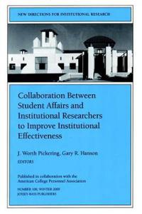 Collaboration Between Student Affairs and Institutional Researchers to Improve Institutuinal Effectiveness