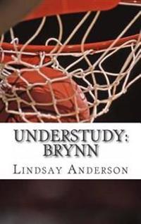 Understudy: Brynn
