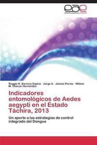 Indicadores Entomologicos de Aedes Aegypti En El Estado Tachira, 2013