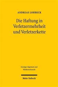 Die Haftung in Verletzermehrheit Und Verletzerkette: Unterlassung Und Schadenersatz, Dargestellt Am Beispiel Des Markenrechts