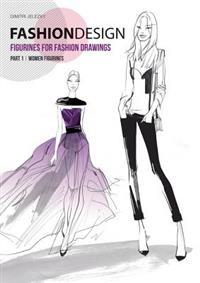 Fashion Design - Figurines for Fashion Drawings - Part 1 Women Figurines