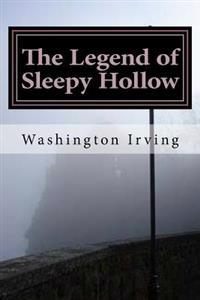 The Legend of Sleepy Hollow: (Washington Irving Classics Collection)