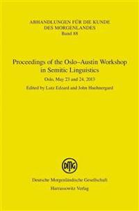 Proceedings of the Oslo-Austin Workshop in Semitic Linguistics: Oslo, May 23 and 24, 2013
