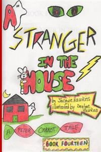 A Stranger in the House: Peter Is Ashamed That He Is a Scaredy-Cat. Something Happens That Turns Him Into a Hero.