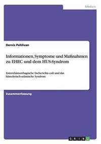 Informationen, Symptome Und Manahmen Zu Ehec Und Dem Hus-Syndrom