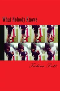 What Nobody Knows
