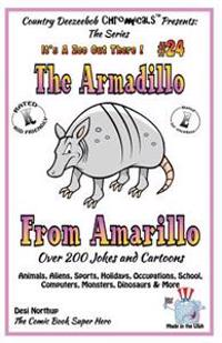 The Armadillo from Amarillo _ Ovewr 200 Jokes + Cartoons - Animals, Aliens, Sports, Holidays, Occupations, School, Computers, Monsters, Dinosaurs & Mo