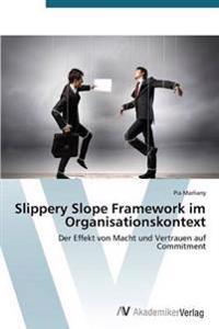 Slippery Slope Framework Im Organisationskontext