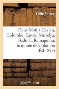 Deux Mois a Ceylan, Colombo, Kandy, Nurrelya, Badulla, Ratnapoura, Le Musee de Colombo