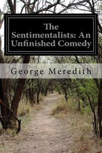 The Sentimentalists: An Unfinished Comedy