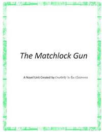 The Matchlock Gun: A Novel Unit Created by Creativity in the Classroom