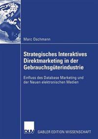 Strategisches Interaktives Direktmarketing in Der Gebrauchsgüterindustrie