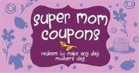 Super Mom Coupons