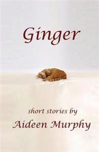 Ginger: Short Stories