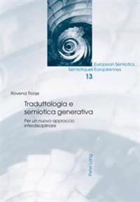 Traduttologia E Semiotica Generativa: Per un Nuovo Approccio Interdisciplinare