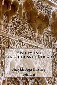 History and Restrictions of Ijtihad